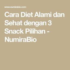 Cara Diet Alami dan Sehat dengan 3 Snack Pilihan - NumiraBio