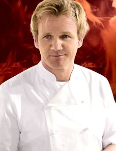 Gordon Ramsey,my favorite bad boy chef.