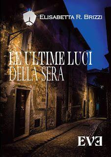 Il Cerchio della Strega Lettrice: Recensione #24: Le ultimi luci della sera di Elisa...