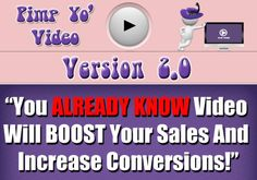 Pimp Yo Video – TOP Unique Package of Video Graphics to Get HIGH-CONVERTING Sales Video Working for You 24-Hours a Day