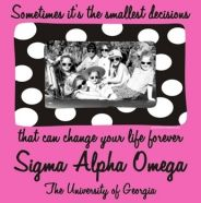 Sometimes it's the smallest decisions that can change your life forever! Perfect for Sigma Alpha Omega recruitment!