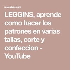 LEGGINS, aprende como hacer los patrones en varias tallas, corte y confeccion - YouTube Youtube, Make Shorts, Classy Outfits, Sewing Techniques, How To Make, Patterns, Youtubers, Youtube Movies