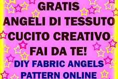 CARTAMODELLI ANGELI GRATIS ON LINE - FREE FABRIC ANGEL PATTERN, CREATIVE SEWING