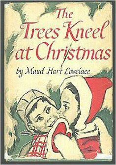 The Trees Kneel at Christmas: Maud Hart Lovelace, Gertrude Herrick Howe: Amazon.com: Books
