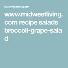 www.midwestliving.com recipe salads broccoli-grape-salad