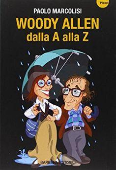 Woody Allen dalla A alla Z