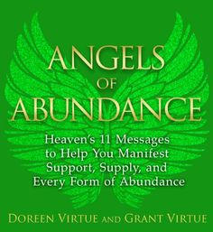 Angels of Abundance: Heaven's 11 Messages to Help You Manifest Support, Supply, and Every Form of Abundance - Kindle edition by Doreen Virtue, Grant Virtue. Religion & Spirituality Kindle eBooks @ Amazon.com.
