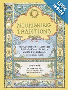 Nourishing Traditions: The Cookbook that Challenges Politically Correct Nutrition and the Diet Dictocrats: Sally Fallon, Mary Enig: 9780967089737: Amazon.com: Books