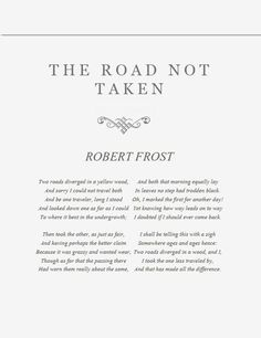 "decision making in the poem the road not taken Robert frost's ""the road not taken,"" originally published in the atlantic in 1915,  is animated in a new  the making of a black president."