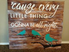 Every little thing gonna be all right painted by lauraleidesign