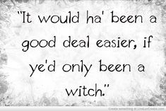 ...if ye'd only been a witch.  Ahhh...  Jaime Fraser, how I love you!