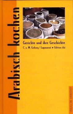Arabisch kochen. Gerichte und ihre Geschichte von Brahim Lagunaoui, http://www.amazon.de/dp/3895332143/ref=cm_sw_r_pi_dp_HFiZqb1A4H9YS
