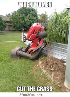 When women cut the grass. Yup and I would do it again bc this guarantees I won't be asked to cut the grass EVER AGAIN! Best Funny Jokes, Funny Jokes To Tell, Hilarious, Funny Text Fails, Funny Texts, Funny Babies, Funny Kids, Mom Funny, Funny Christmas Cartoons