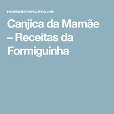 Canjica da Mamãe – Receitas da Formiguinha Food And Drink, Cocoa Brownies, Best Brownies, Cocoa Nibs, Chocolate Dipping Sauce, Cook, Beverage, Meals, Plants
