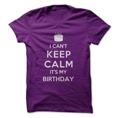 I Can't Keep Calm, It's My Birthday