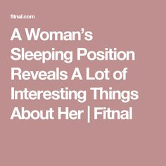 A Woman's Sleeping Position Reveals A Lot of Interesting Things  About Her | Fitnal