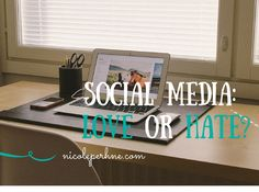 SOCIAL MEDIA: LOVE OR HATE? {New Blog Post} In this article, I talk about all things social media: the benefits, the detriments, the highs and the lows.  Come learn about my recent experience on social media and how my green-eyed monster came out to play. http://nicoleperhne.com/social-media-love-or-hate/