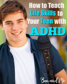 Do you have a teen with ADHD? Now is the time to make sure you are training him in life skills for college and into adulthood. Here's how.