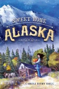 """Read of the Week: """"Sweet Home Alaska"""" - Highly recommended as a great historical fiction read for middle-graders and those just wanting a glance of the past."""