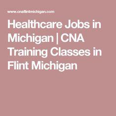 Healthcare Jobs in Michigan Healthcare Jobs, Flint Michigan, Training Classes, Training Center, Health Care, Health