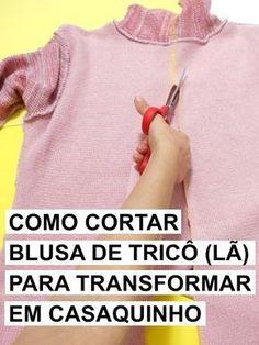 Como cortar blusa de tricô (lã) para transformar em casaquinho