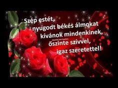Szép estét csodaszép álmokat és kellemes hétvégét kívánok! - YouTube