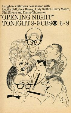 "Al Hirschfeld ~ ""Opening Night"", with Lucille Ball, Jack Benny, Andy Griffith, Garry Moore, Phil Silvers, and Danny Thomas"