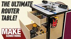 How to Make The Ultimate Router Table with all the…