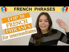 TOP 30 FRENCH PHRASES - INTERMEDIATE EDITION - YouTube