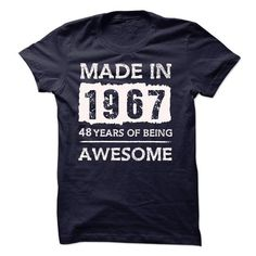 MADE IN 1967 - 48 YEARS OF BEING AWESOME!!! - #teacher gift #inexpensive gift. PRICE CUT  => https://www.sunfrog.com/LifeStyle/MADE-IN-1967--48-YEARS-OF-BEING-AWESOME-19027033-Guys.html?id=60505