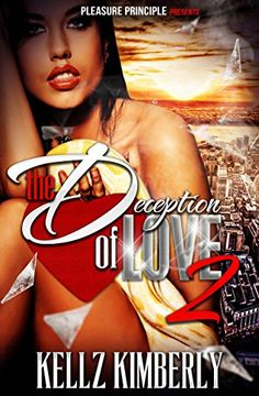 The Deception of Love 2 - Kindle edition by Kellz Kimberly, Brooke Martin. Literature & Fiction Kindle eBooks @ Amazon.com.