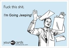 I'm going Jeeping!