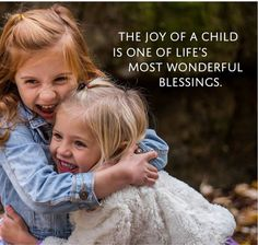 Children are one of the greatest blessings in life!
