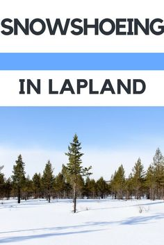 Snowshoeing in Lapland | Finland | Europe | Winter Sports | Outdoors |