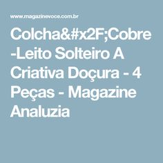 Colcha/Cobre-Leito Solteiro A Criativa Doçura - 4 Peças - Magazine Analuzia
