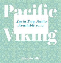 Lucia is celebrated in Swedish speaking countries. Share in the experience by listening to a historical fiction audio read by author Barnaby Allen.