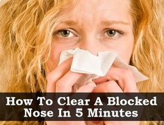 How To Clear A Blocked Nose In 5 Minutes – Without Medication | Health & Natural Living
