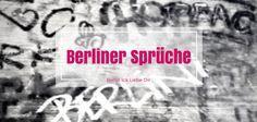 Die besten Berliner Sprüche - Es gibt zahlreiche Zitate über Berlin. Hier findet ihr eine Sammlung mit unseren TOP Sprüchen über Berlin.