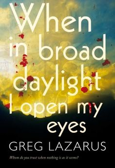 Buy When in Broad Daylight I Open My Eyes by Greg Lazarus and Read this Book on Kobo's Free Apps. Discover Kobo's Vast Collection of Ebooks and Audiobooks Today - Over 4 Million Titles! Open My Eyes, My World, Audiobooks, Ebooks, This Book, Author, Reading, Free Apps, Collection