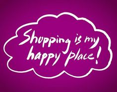 Shopping quotes, go shopping, online shopping, confessions of a shopaholic, Love To Shop, My Love, Online Shopping Quotes, Confessions Of A Shopaholic, Shop Till You Drop, Nordstrom Anniversary Sale, Fashion Quotes, Retail Therapy, My Happy Place