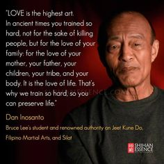 Guru Dan Inosanto  It is not self defense that I practice, it is self protection for me and my family.
