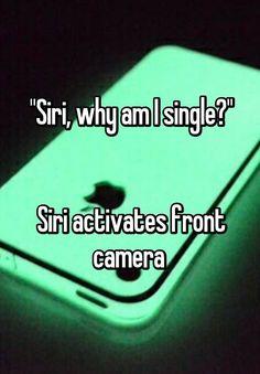 """""Siri, why am I single?""   Siri activates front camera """