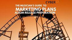 The Musicians Guide to Marketing Plans - Part 1 - Releasing An Album by Ariel Hyatt and Team Cyber PR @CyberPRMusic at Cyber PR