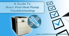 A Guide To Basic Pool Heat Pump Troubleshooting | pool owners can do basic pool heat pump troubleshooting for the majority of these common problems in just a few minutes. Granted, nothing takes the place of professional pool heater repair and proper pool heat pump maintenance, but these pool heat pump troubleshooting tips should spare a few headaches. http://www.medallionenergy.com/all-about-pool-heaters/a-guide-to-basic-pool-heat-pump-troubleshooting/