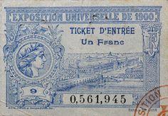 ¤ Exposition Universelle 1900 - ticket d'entrée : un Franc.