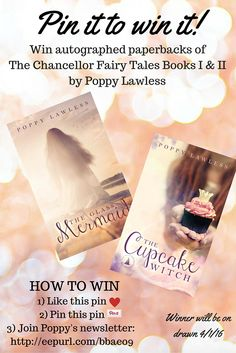 """Pin it to win it! Win paperback copies of The Glass Mermaid and The Cupcake Witch by Poppy Lawless!  How to win: 1) Like this pin 2) Pin this pin 3) Join Poppy's spam-free newsletter: http://eepurl.com/bbaeo9 Enter """"yes"""" when it asks """"are you entering via the Pinterest giveaway?"""" Remember to confirm your email subscription Winner will be drawn on 4/1/16 The Chancellor Fairy Tales is a sweet romance fairy tales series. Sweet, clean reads for YA or adult with a HEA!"""