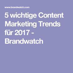 5 wichtige Content Marketing Trends für 2017 - Brandwatch