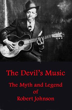 The Myth of Robert Johnson is one of the most powerful in music and his influences are still being felt