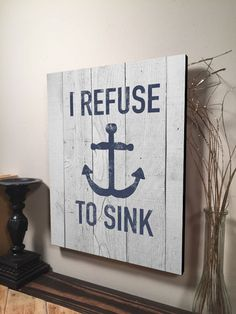I Refuse to Sink Sign Inspirational quote Sign Home Decor Wall Hanging – Handmade Rustic Wood Signs & Established Signs by Jetmak Studios