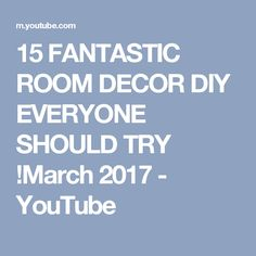 15 FANTASTIC ROOM DECOR DIY  EVERYONE SHOULD TRY !March 2017 - YouTube